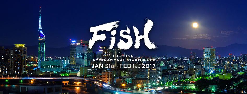 Fukuoka International Startup Hub(FiSH)